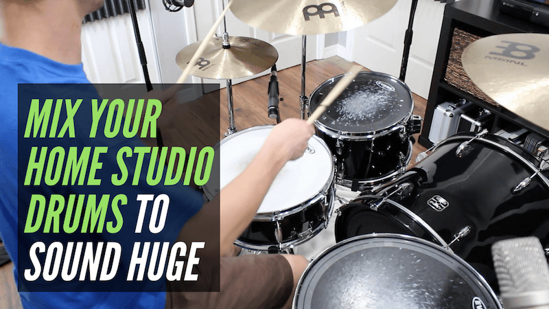 mix your tiny home studio drums to sound huge recording